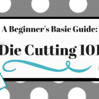A Beginners Basic Guide: Die Cutting 101